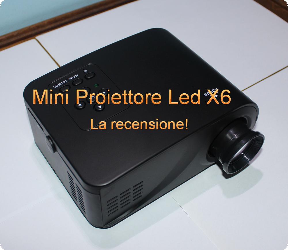 Recensione mini proiettore portatile led x6 for Proiettore led