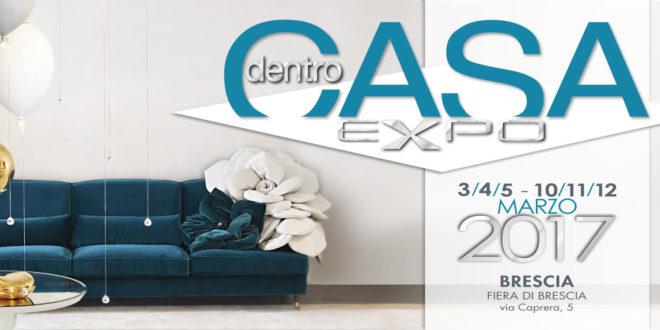 dentroCasa Expo Fiera di Brescia. 3-4-5 e 10-11-12 marzo