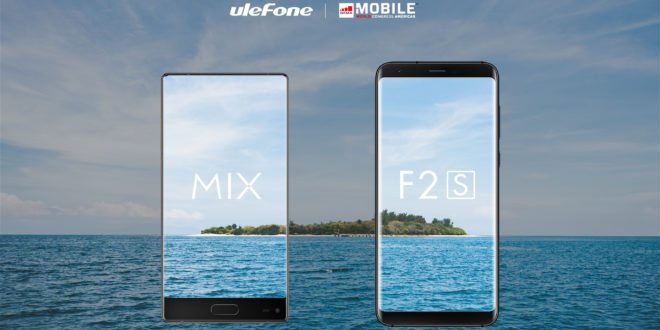 Ulefone al Mobile World Congress Americas, presentando i nuovi MIX e F2 S.