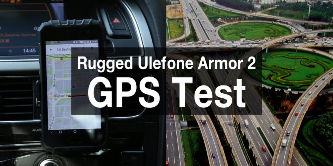 Ulefone Armor 2 test GPS