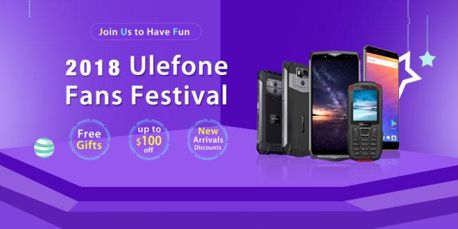 Ulefone Fan Festival. Vinci Smartphone  e buoni da 100 dollari.
